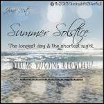 SOLSTICE June 21 - First Day of Spring